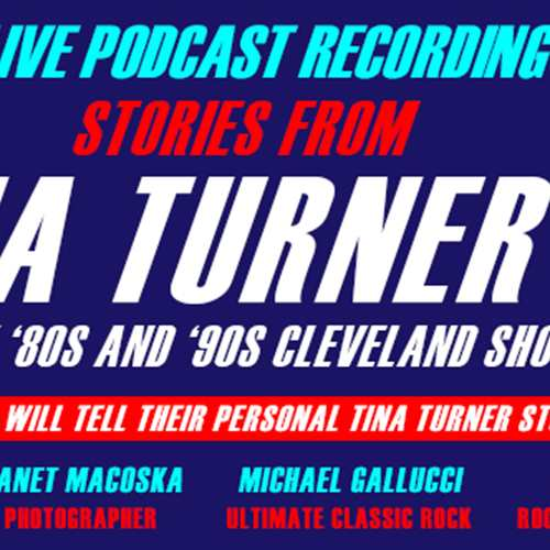 Live Podcast Recording - Stories from Tina Turner's Cleveland Shows