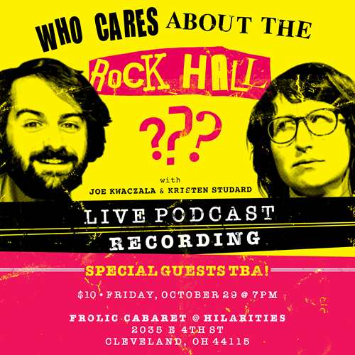 Who Cares About the Rock Hall - Live Podcast Recording